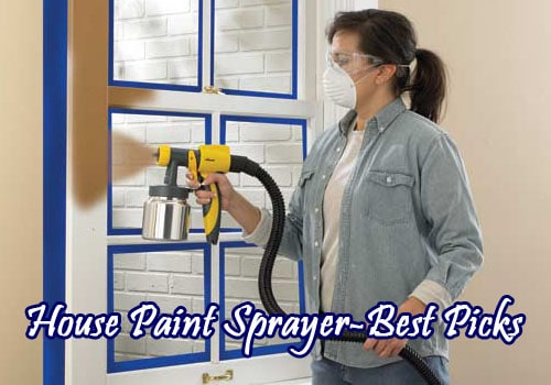 house-paint-sprayer-best-picks
