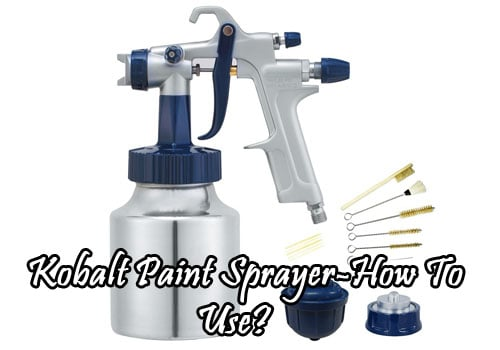 kobalt paint sprayer review on how to use it paint sprayers. Black Bedroom Furniture Sets. Home Design Ideas