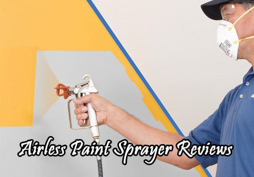 airless-paint-sprayer-reviews
