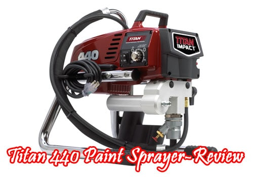 titan 440 paint sprayer review