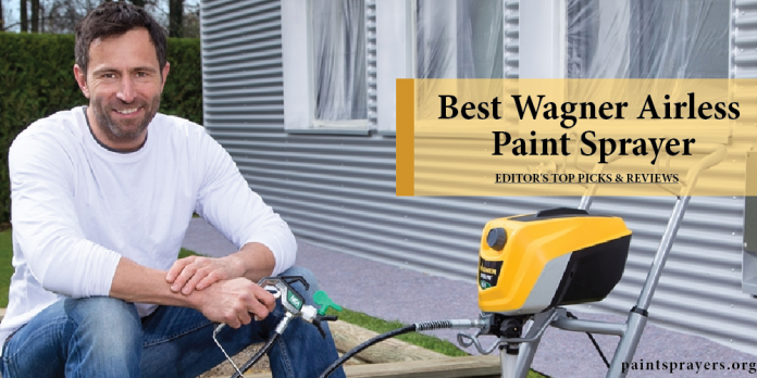 Best Wagner Airless Paint Sprayer