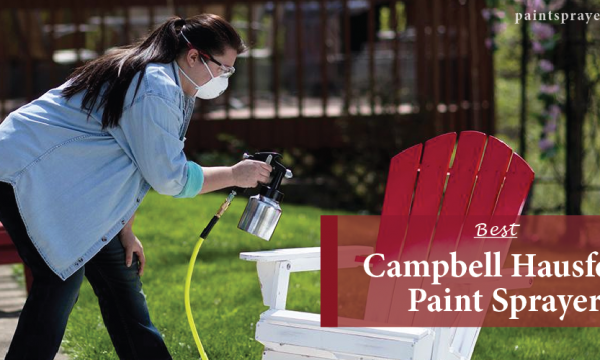 Best Campbell Hausfeld Paint Sprayer