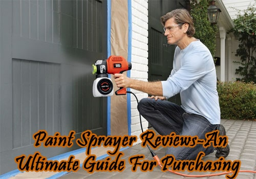 best paint sprayer reviews an ultimate guide for purchasing